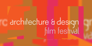 The virtual program will feature Architecture & Design Film Festival's (ADFF) full roster of new films for the 2021-22 season, with insightful looks into indigenous architecture, sustainable design, design visionaries from Bruce Mau to Marcel Breuer.